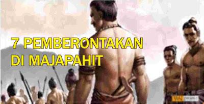 sejarah majapahit : 7 pemberontakan yang terjadi