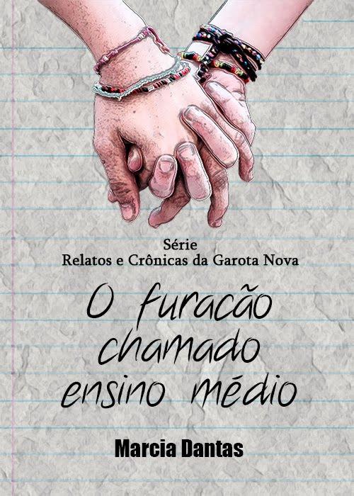 """Leia """"Relatos e Crônicas da Garota Nova Vol. I"""""""