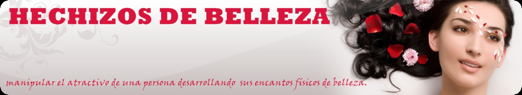 HECHIZOS DE BELLEZA