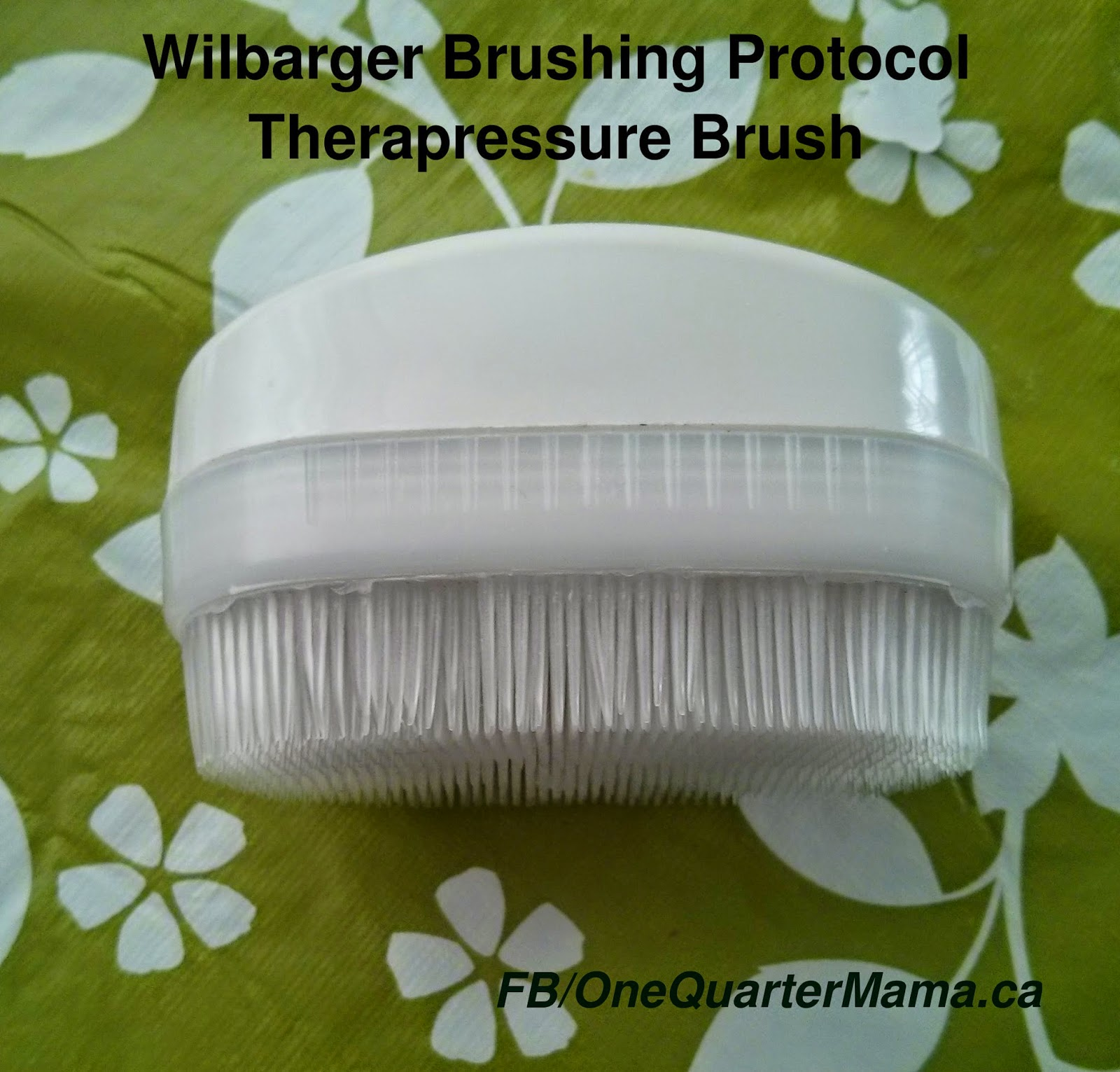 wilbarger brushing protocol therapressure brush on OneQuarterMama.ca