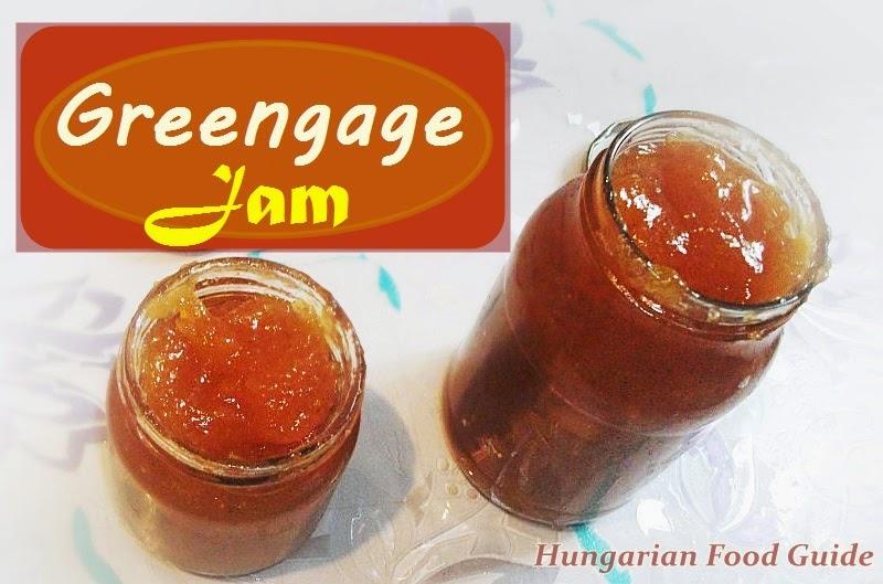 Hungarian Food Guide: Greengage Jam
