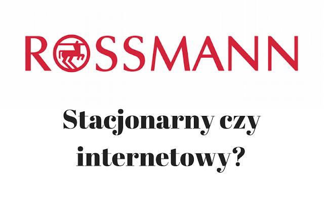 Internetowy Rossmann- lepszy od stacjonarnego?