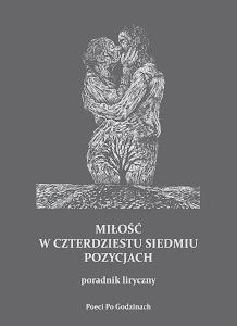 """Poeci Po Godzinach - """"Miłość w czterdziestu siedmiu pozycjach - poradnik liryczny"""""""