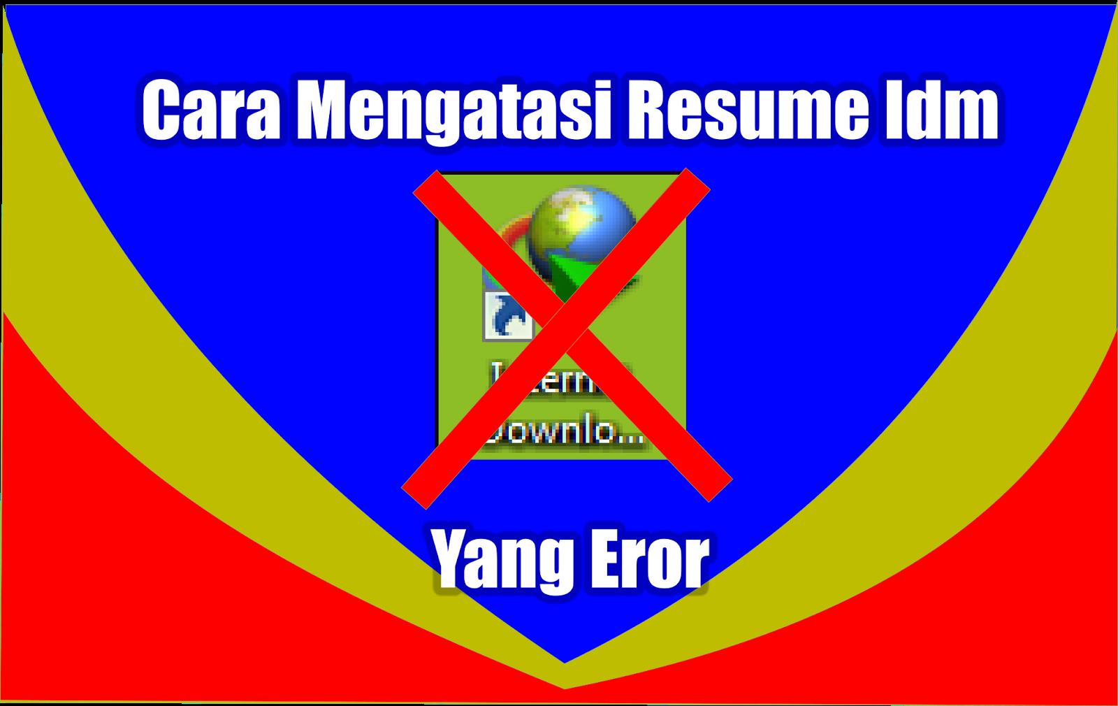 cara resume idm yang error an fathurochim