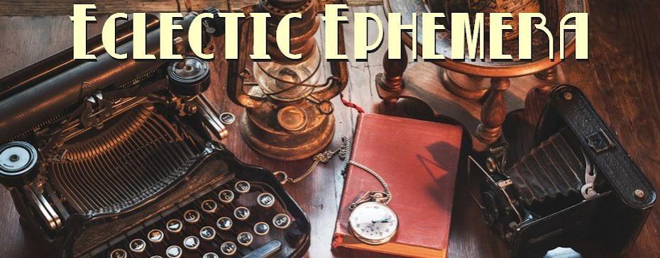 Eclectic Ephemera