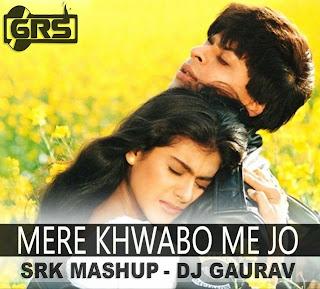 MERE KHWABO ME JO AAYE [SRK MASHUP] DJ GAURAV