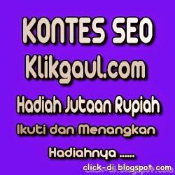 Klikgaul.com SEO Contest - Click Di Blogspot