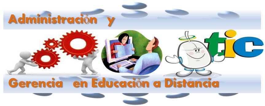 Administración y Gerencia Educativa en Educación a Distancia mediante TIC
