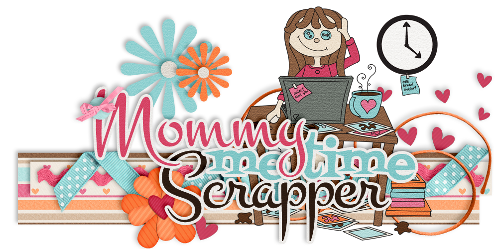 Mommy Me Time Scrapper