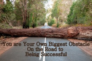 Obstacles in the road, being successful