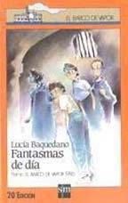 FANTASMAS DE DIA--LUCIA BAQUEDANO