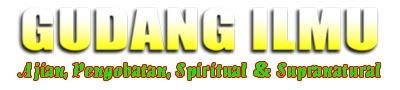 Gudang Ilmu Spiritual Dan Supranatural | Pengobatan Alternatif