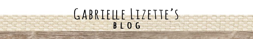 Gabrielle Lizette's Blog