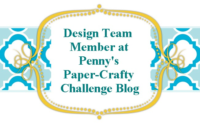 I design for: Penny's Paper-Crafty Challenge Blog