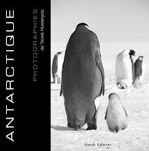 """Acheter le livre """"ANTARCTIQUE"""" préfacé par Luc Jacquet"""