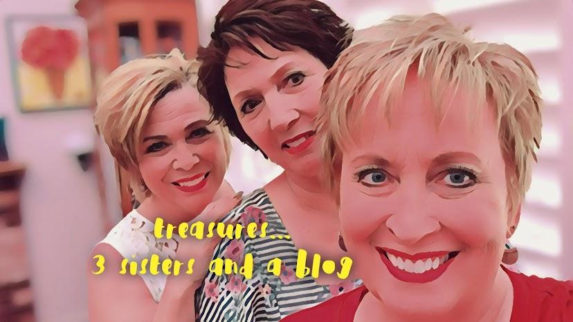 treasures...3 sisters and a blog