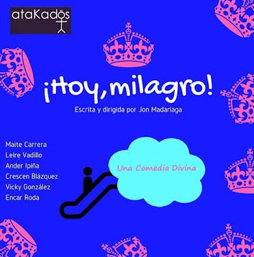 "PRÓXIMA ACTUACIÓN: ""HOY MILAGRO"" DE ATAKADOS"