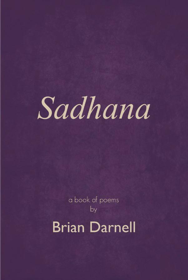 Sadhana - Brian's new book of poems