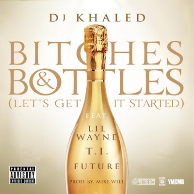 cover de dj khaled feat future ti lil wayne bitches and bottles lets get it started