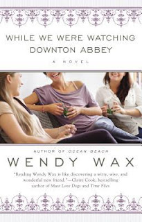 book cover of While We Were Watching Downton Abbey by Wendy Wax