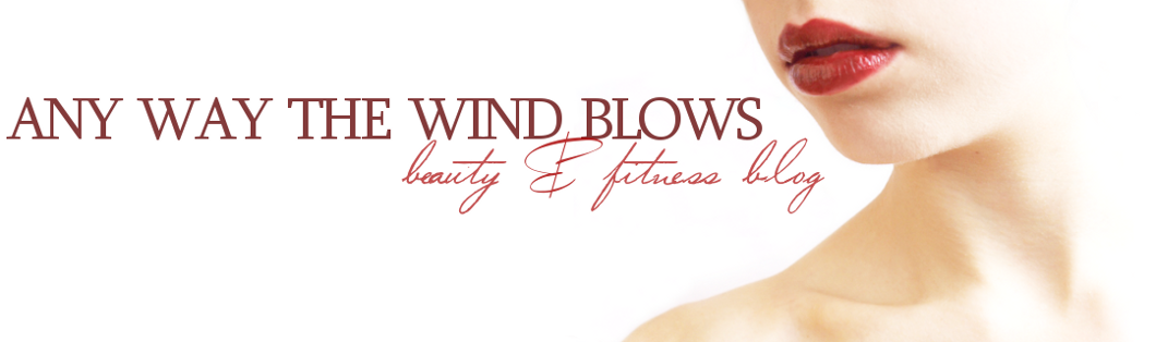 any way the wind blows | beauty & fitness blog