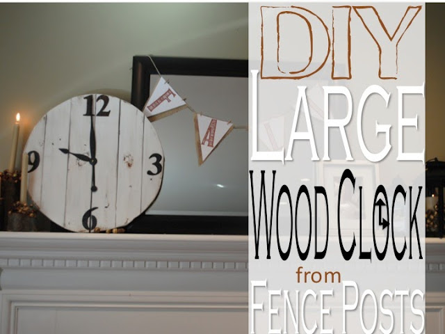 http://twoityourself.blogspot.com/2013/09/large-diy-wood-clock-from-fence-posts.html