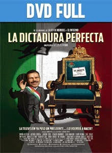 La Dictadura Perfecta DVD Full Latino 2014