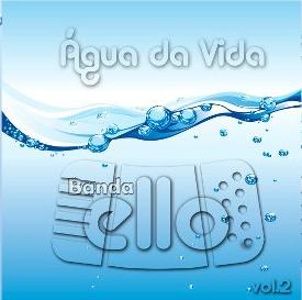 Banda Ello – Água da Vida 2012