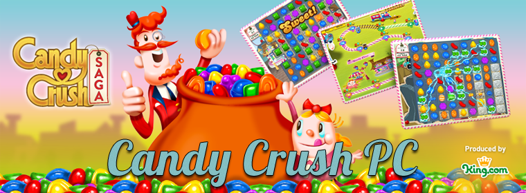 Candy Crush PC = Candy Crush for free + Candy Crush Saga or Candy Crush - Facebook
