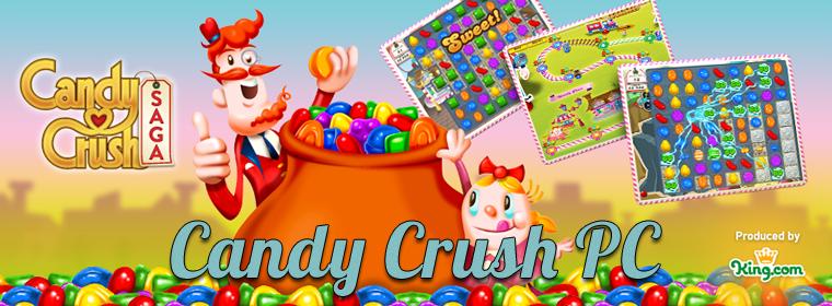 Candy Crush PC = Candy Crush for free + Candy Crush Saga or Candy Crush - Facebook