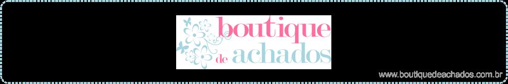 BOUTIQUE DE ACHADOS
