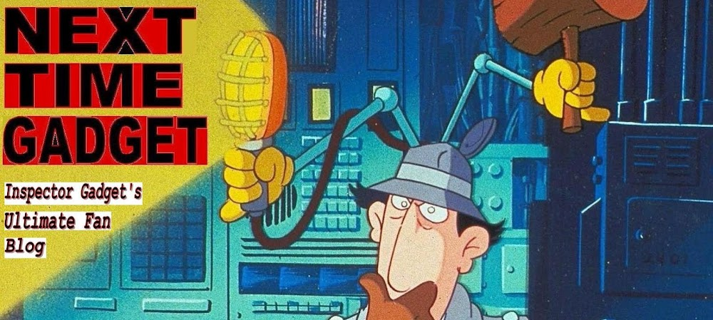 Next Time, Gadget!... The Ultimate Fan Blog about the World's Greatest Bionic Inspector