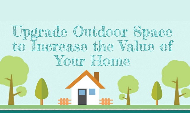 Upgrade outdoor space to increase the value of your home for What upgrades add value to your home