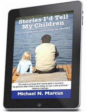 <b>Stories I&#39;d Tell My Children (but maybe not until they&#39;re adults): Click on image to order.</b>