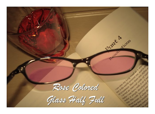 Rose Colored Glass Half Full