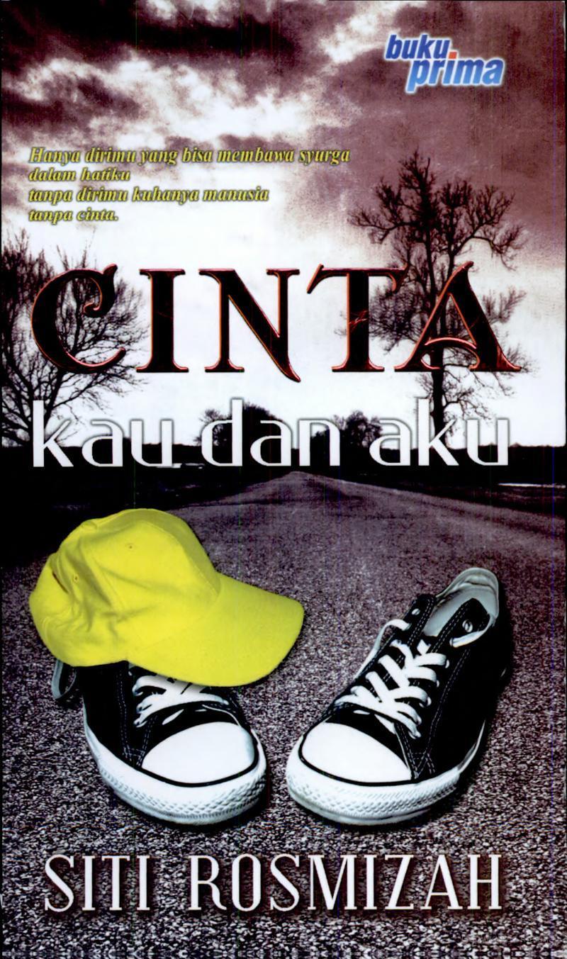 Novel Cinta Kau Dan Aku - Siti Rosmizah Terbitan Buku Prima