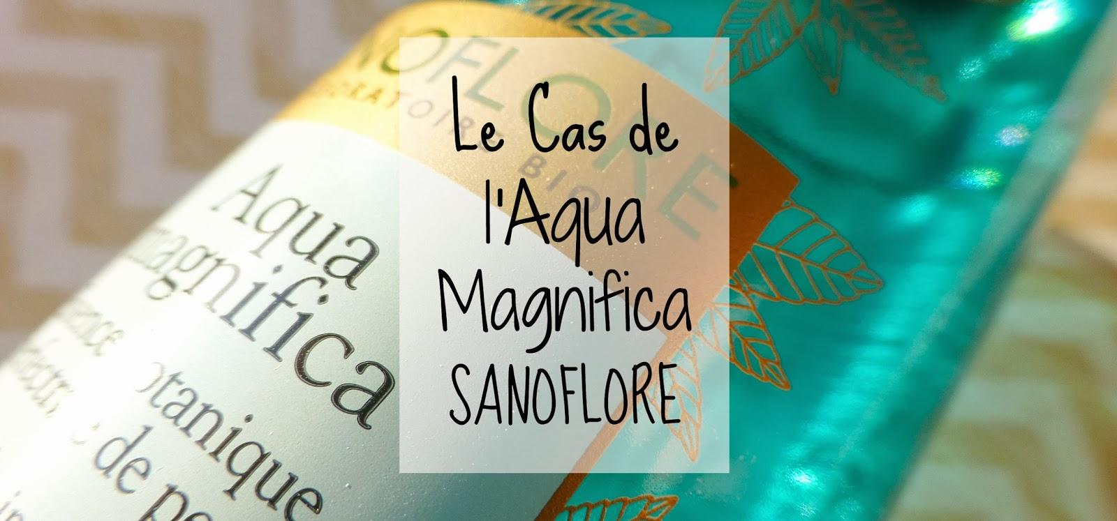 [revue d'un presk' flop] L'Aqua Magnifica - Sanoflore