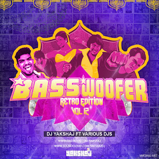 Download-Latest-Bollywood-Retro-Edition-Bass-Woofer-Vol.12-Dj-Yakshaj