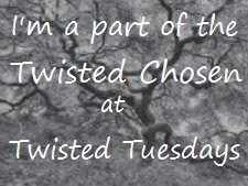 I was picked as a twisted chosen!