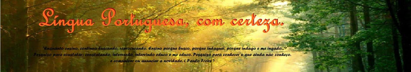 Língua Portuguesa, com certeza