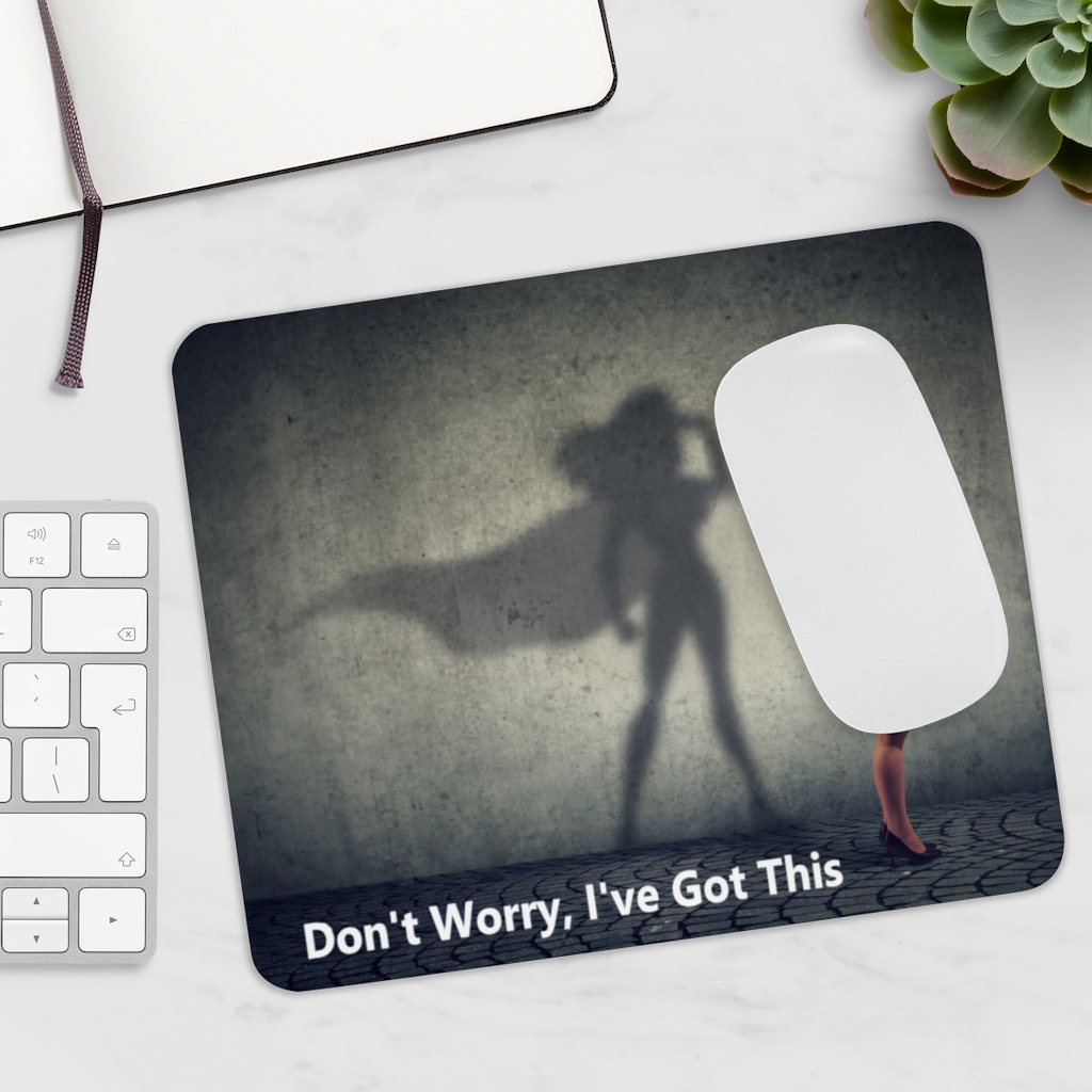 Don't Worry, I've Got This (Mouse Pad)     Order Now