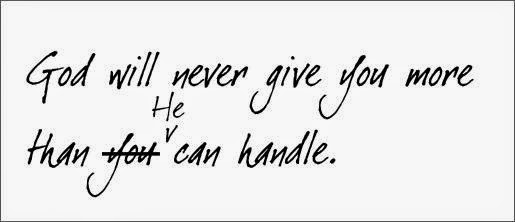 Image result for god never gives you more than you can handle