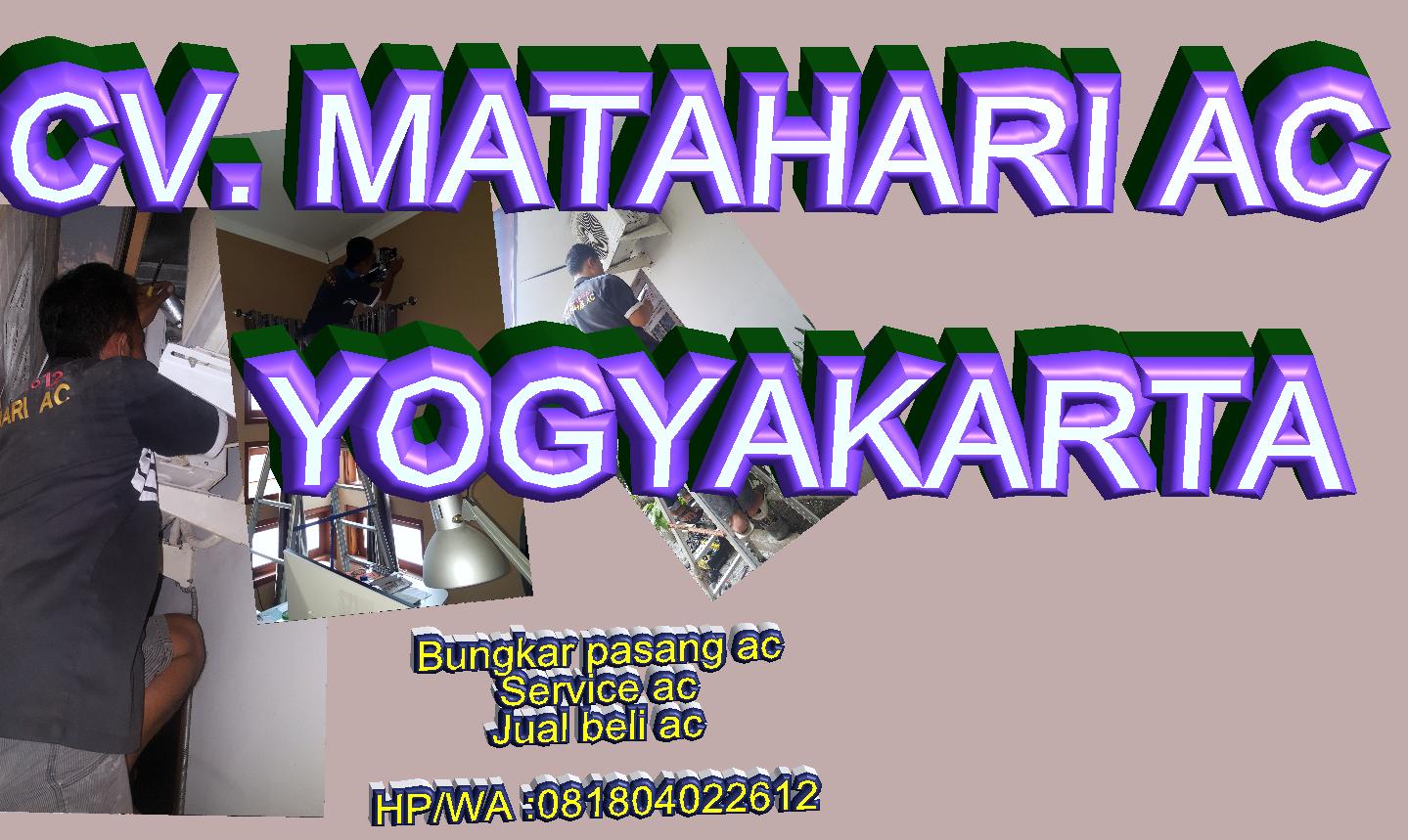 MATAHARI AC ( 081804022612 ) Service AC Murah dan Bergaransi Di Yogyakarta