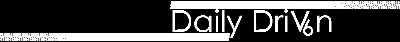 Daily Driv6n