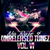No Rare & Unreleased Tunez Vol. VI