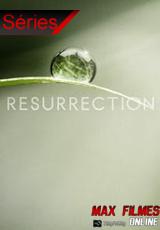 Assistir Série Resurrection Dublado | Legendado Online