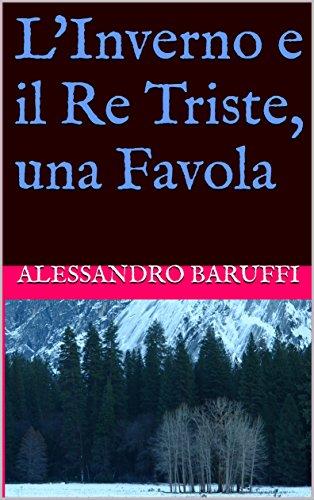L'Inverno e il Re Triste, una Favola (Italian Edition)