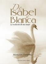 http://www.editorialcirculorojo.es/publicaciones/c%C3%ADrculo-rojo-novela-v/de-isabel-a-blanca-la-evoluci%C3%B3n-de-una-mujer/