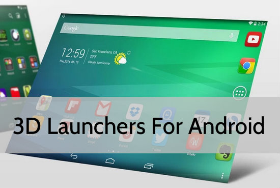 3D Launchers For Android Phone