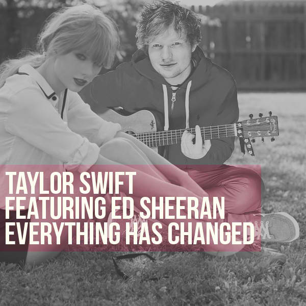 Taylor Swift - Everything Has Changed ft. Ed Sheeran (Lyrics) ~ Yes ...